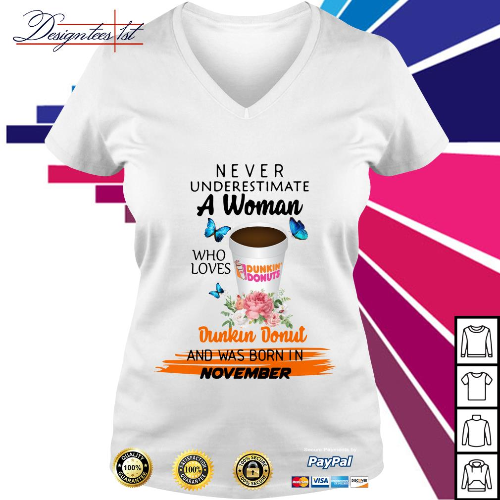 Floral never underestimate a woman who loves dunkin donut and was born in November V-neck T-shirt