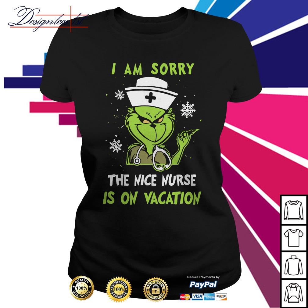 Grinch I am sorry the nice nurse is on vacation Ladies Tee