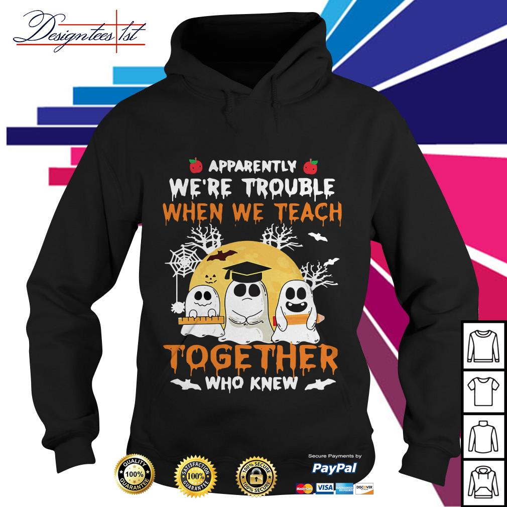 Halloween apparently we're trouble when we teach together who knew Hoodie