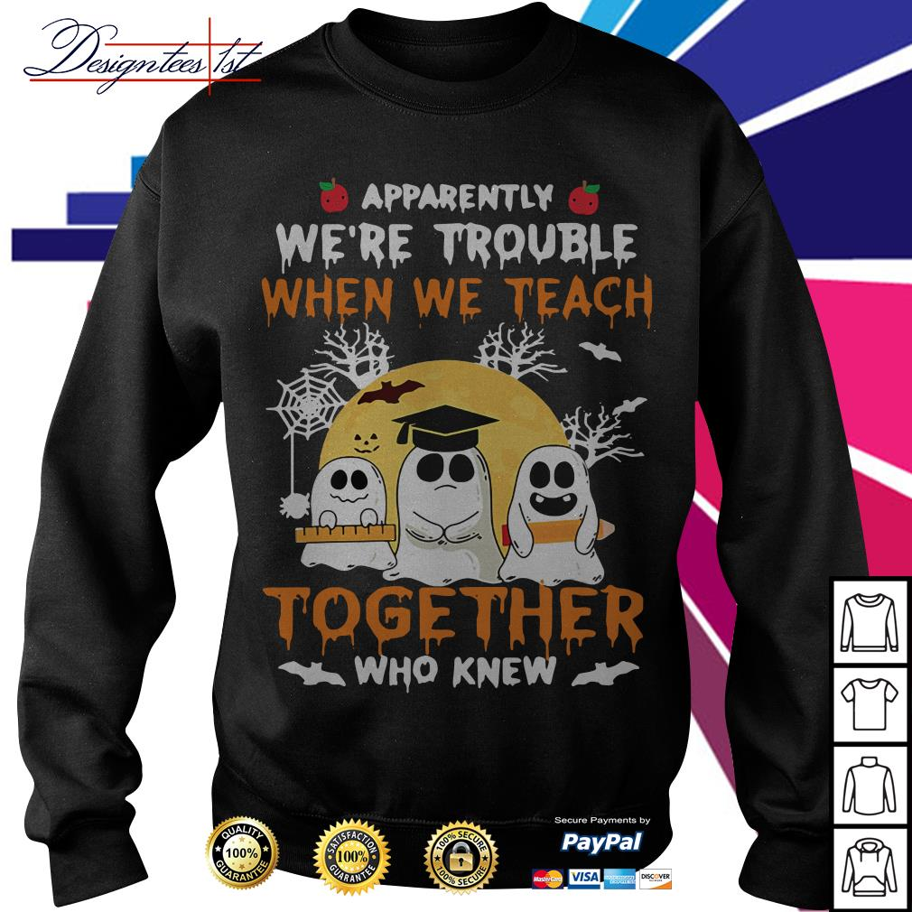 Halloween apparently we're trouble when we teach together who knew Sweater