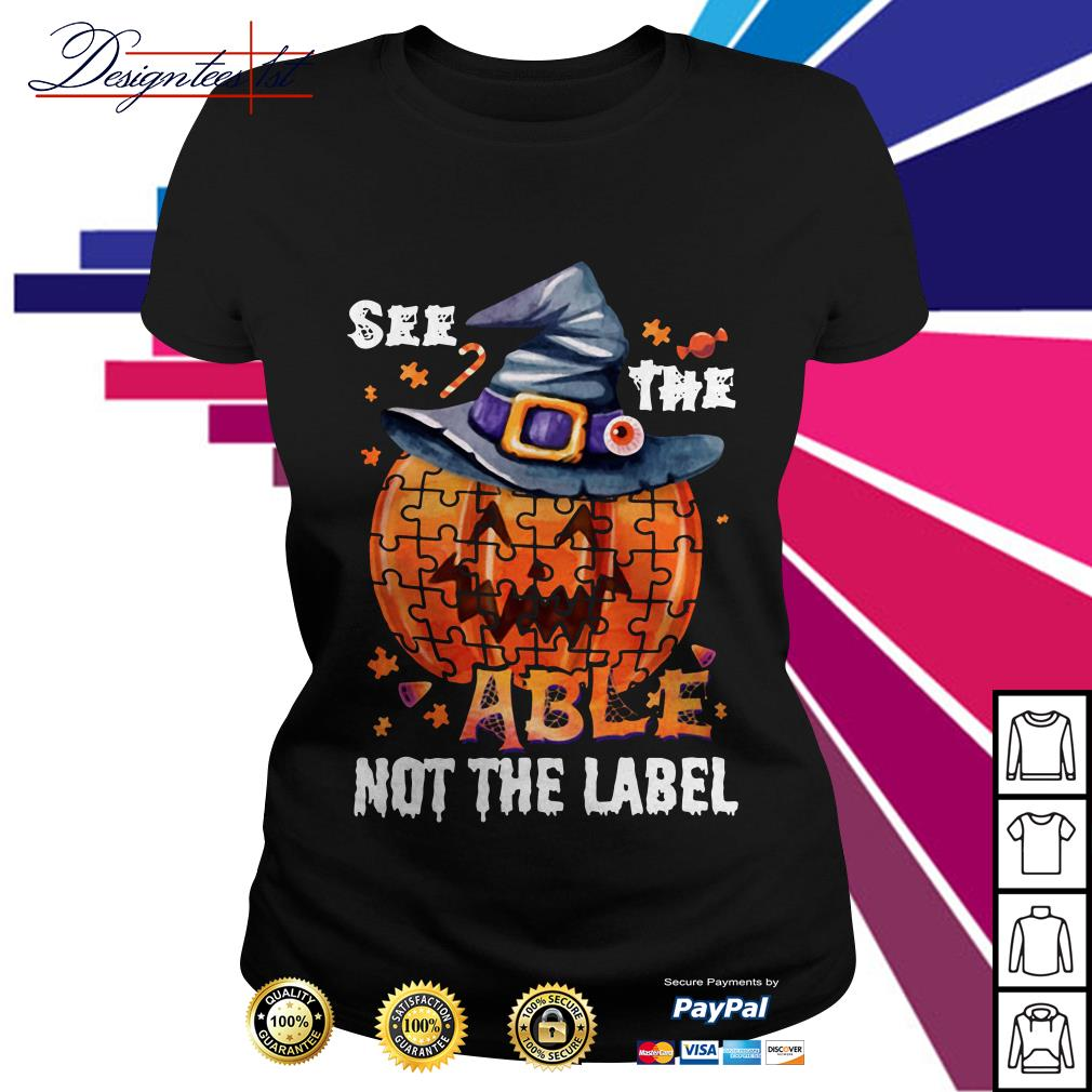 Halloween autism awareness pumpkin see the able not the label shirtHalloween autism awareness pumpkin see the able not the label Ladies Tee