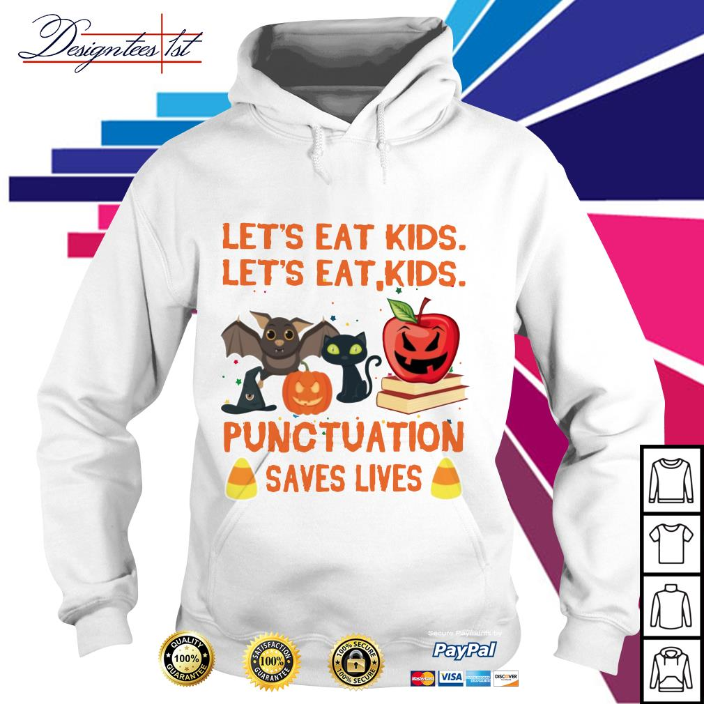Halloween Let's eat kids let's eat kids punctuation saves lives Hoodie