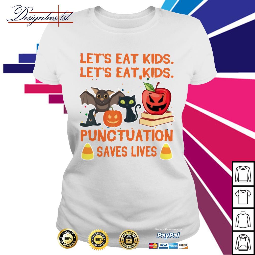 Halloween Let's eat kids let's eat kids punctuation saves lives Ladies Tee