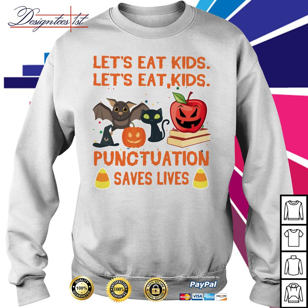 Halloween Let's eat kids let's eat kids punctuation saves lives Sweater