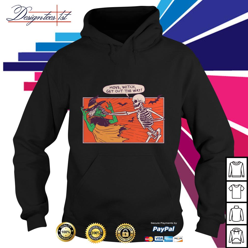 Halloween skeleton move witch get out the way Hoodie
