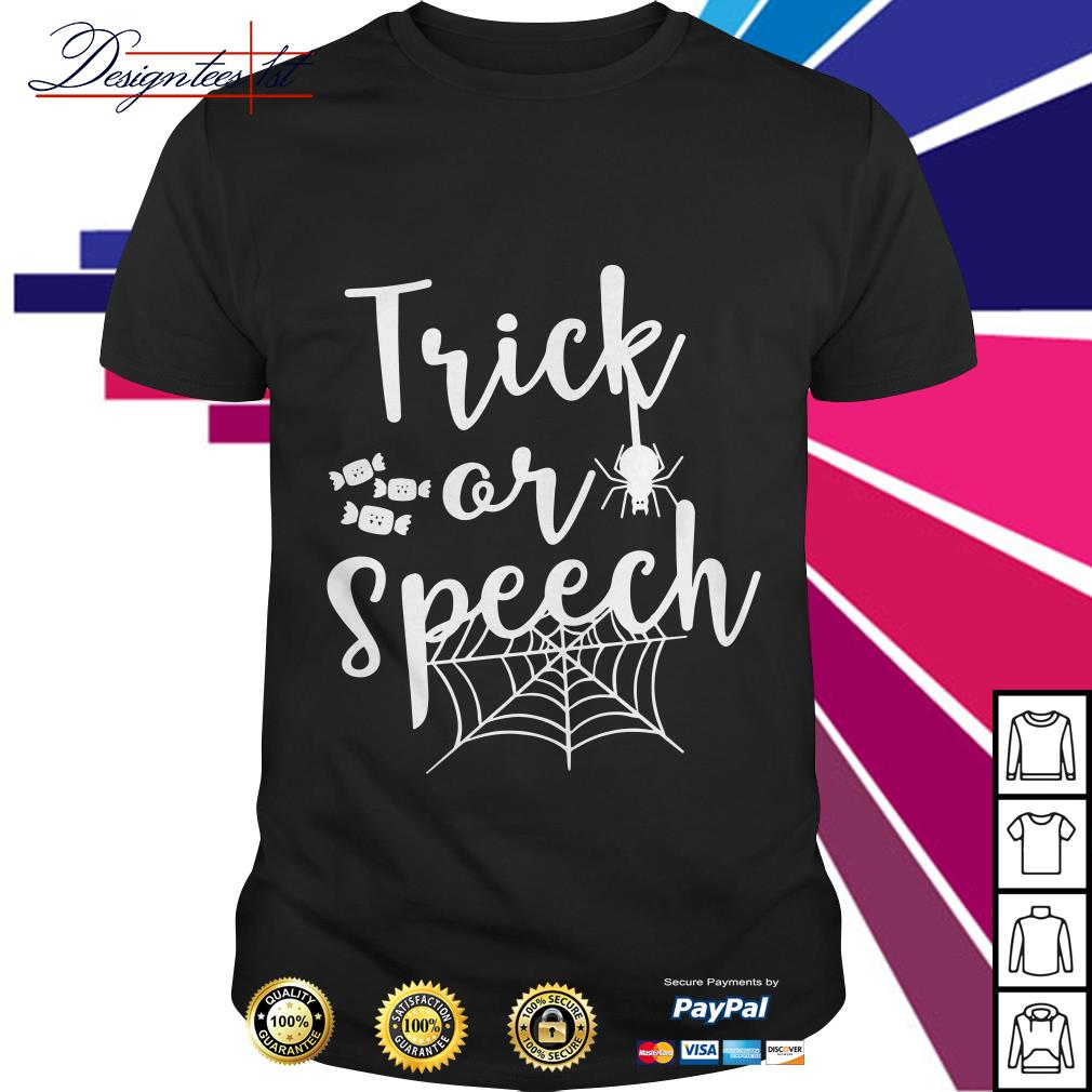 Halloween trick or speech shirt
