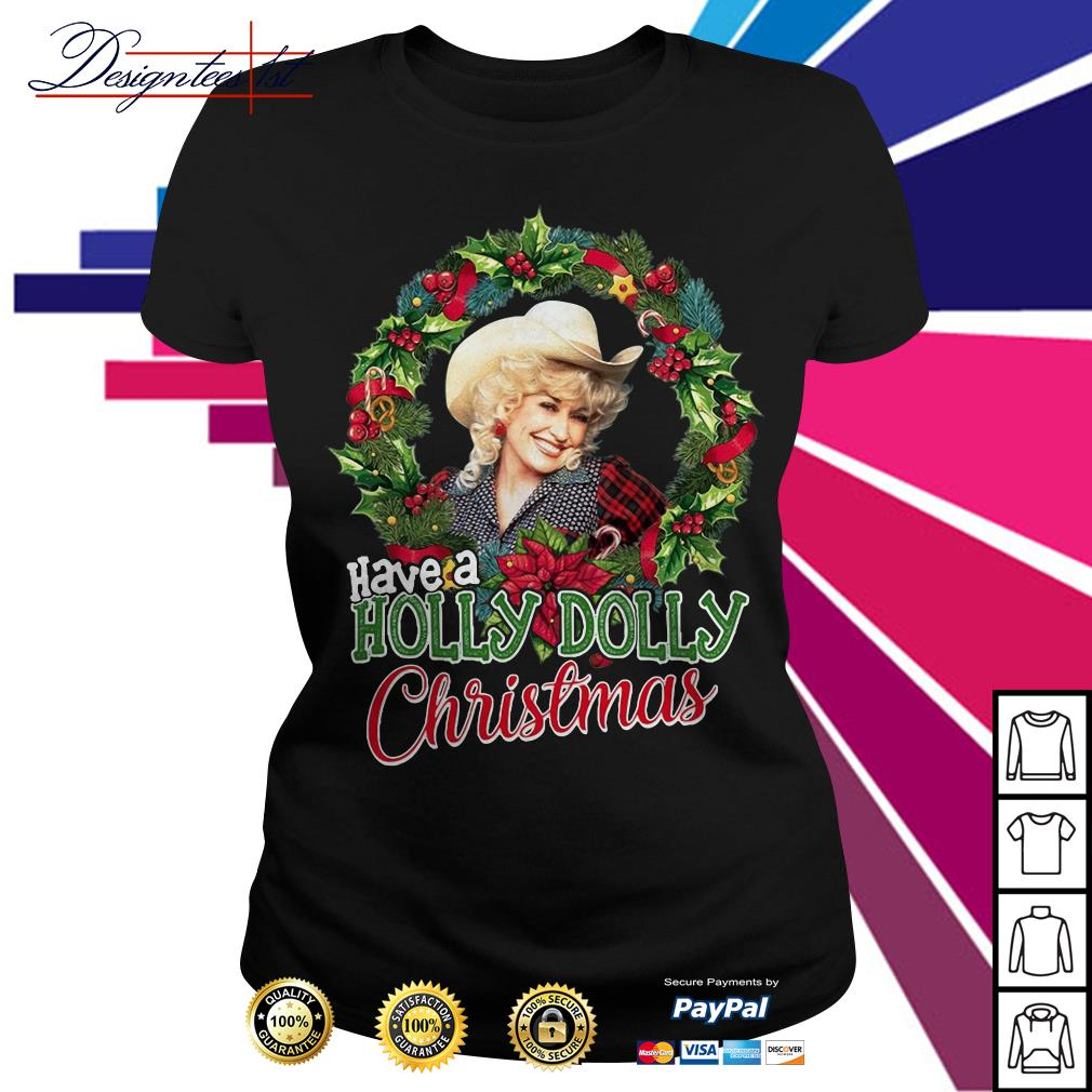 Have a Holly Dolly Christmas Ladies Tee