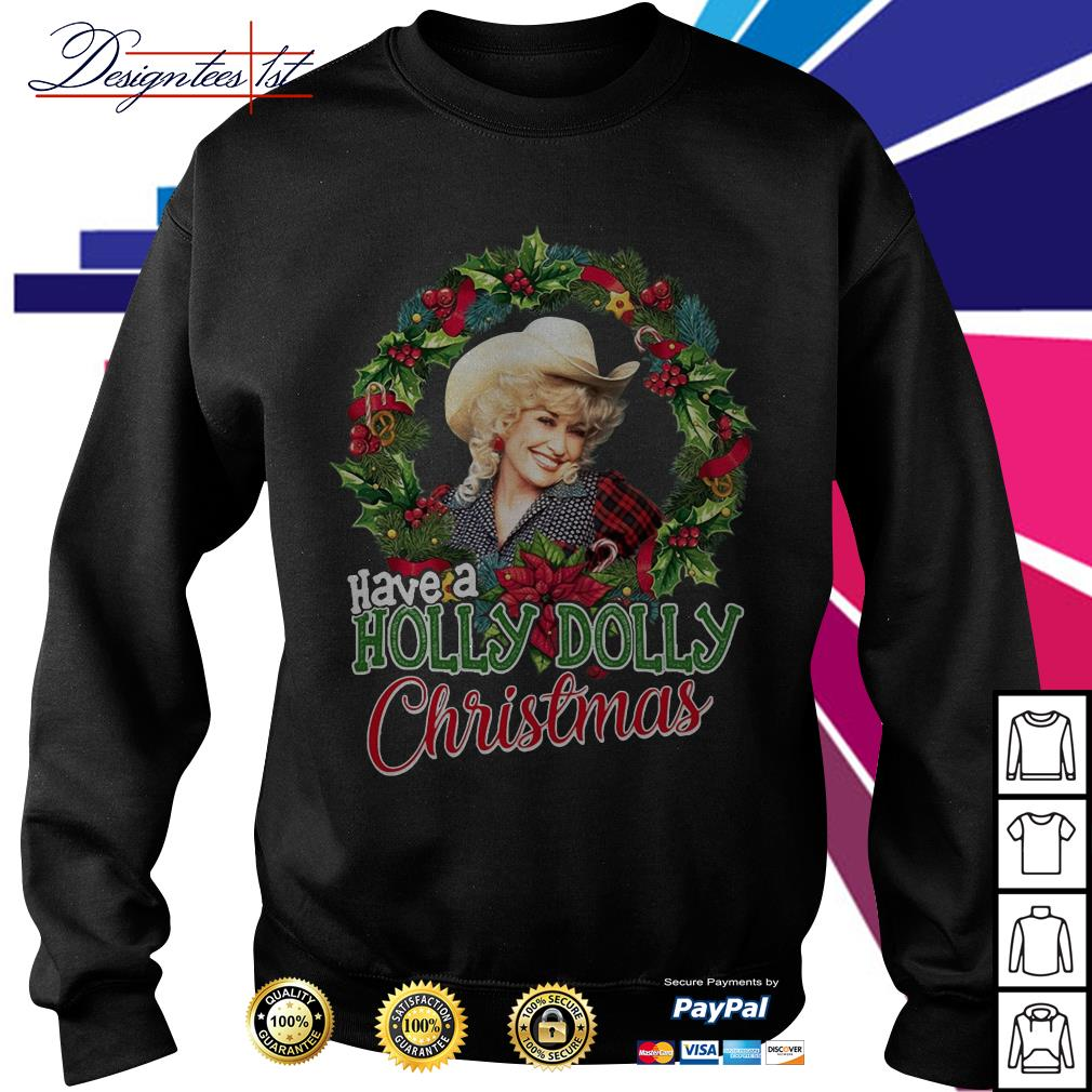 Have a Holly Dolly Christmas shirt, sweater