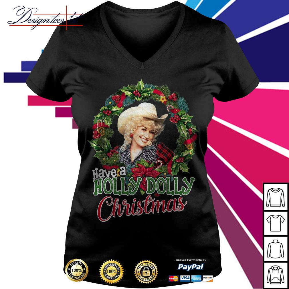 Have a Holly Dolly Christmas V-neck T-shirt