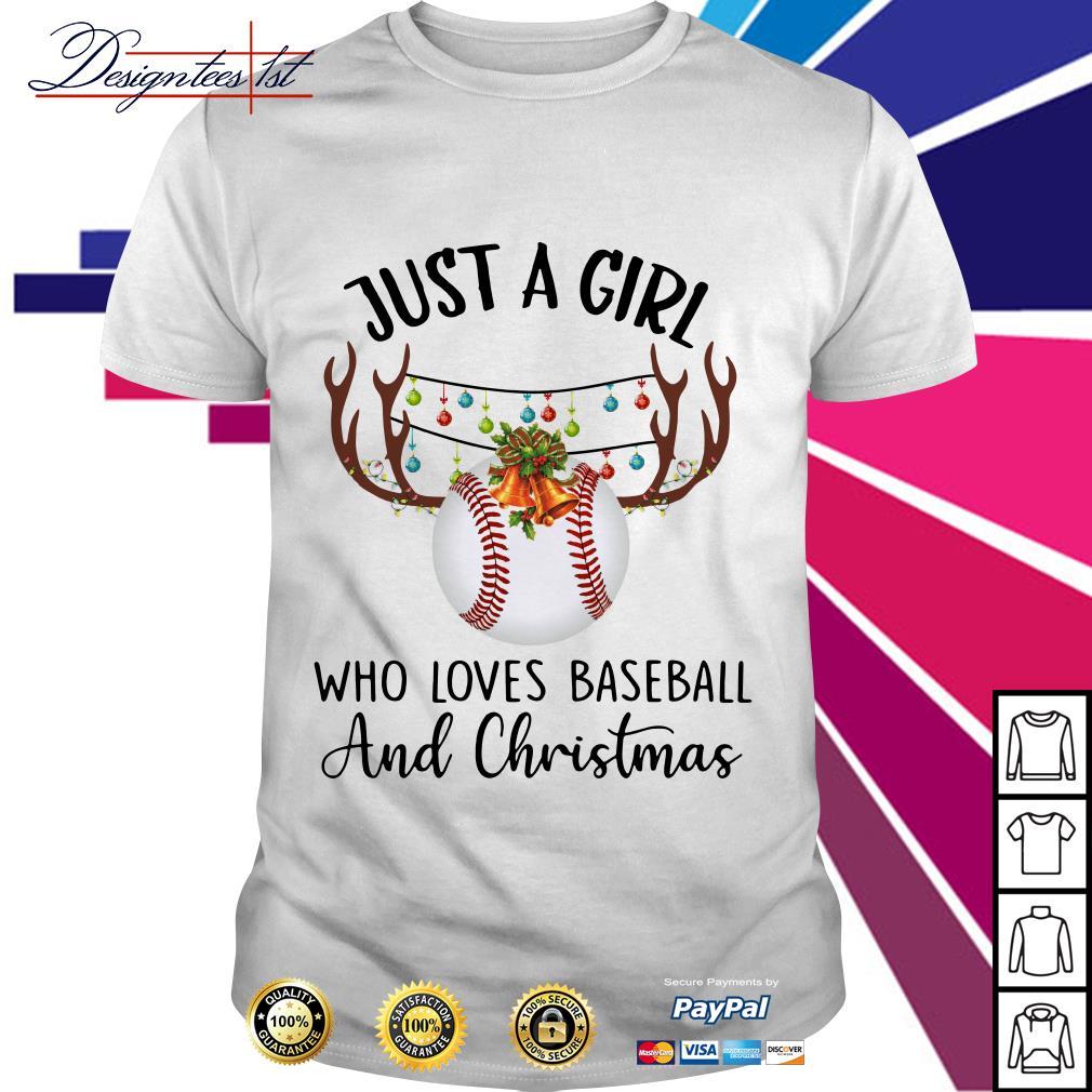 Just a girl who loves baseball and Chrisymas shirt