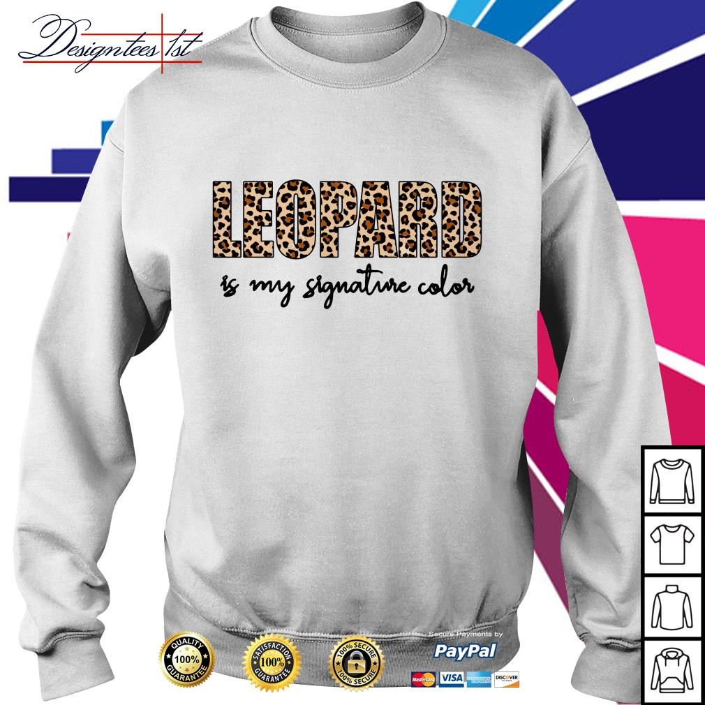 Leopard is my signature color Sweater