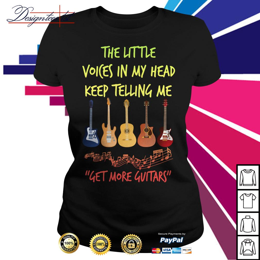 The little voices in my head keep telling me get more guitars Ladies Tee