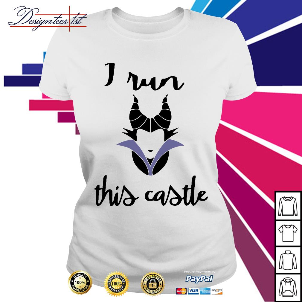 Maleficent I run this castle Ladies Tee