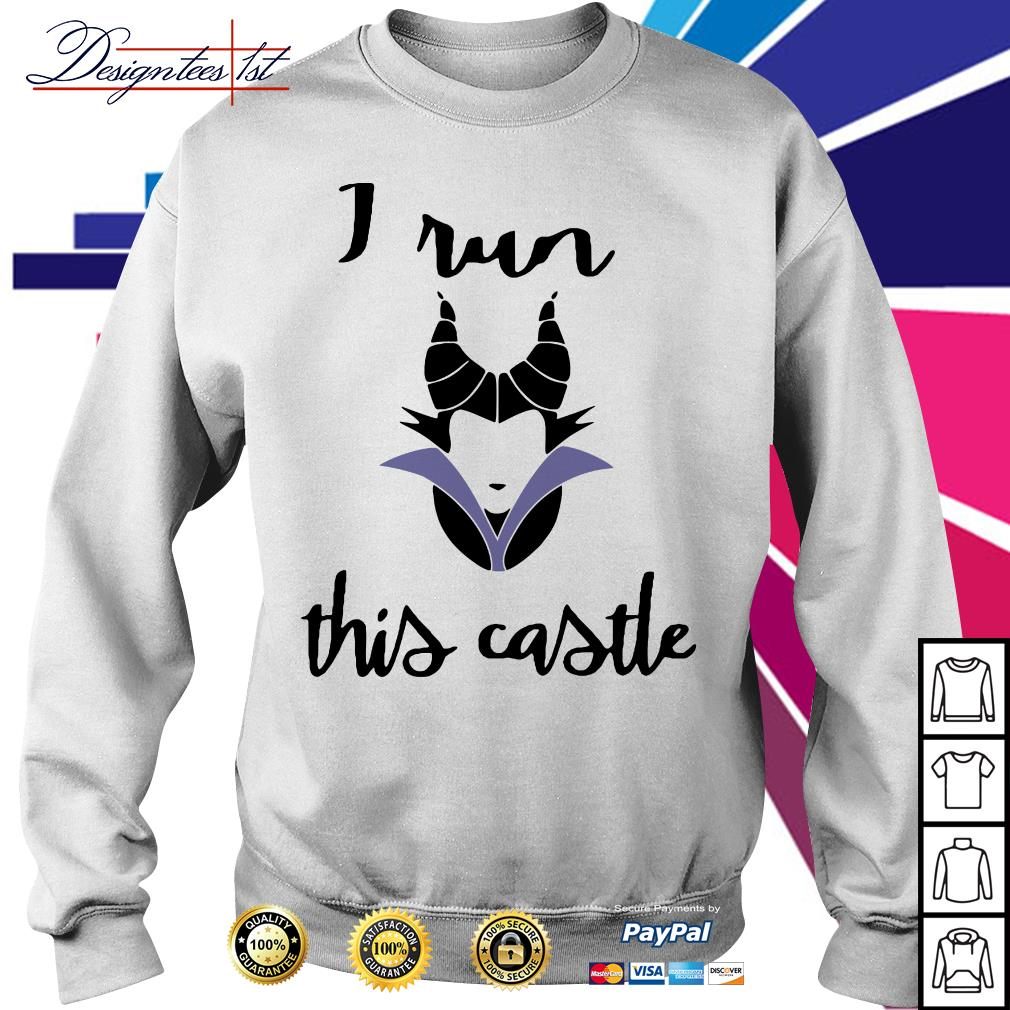 Maleficent I run this castle Sweater