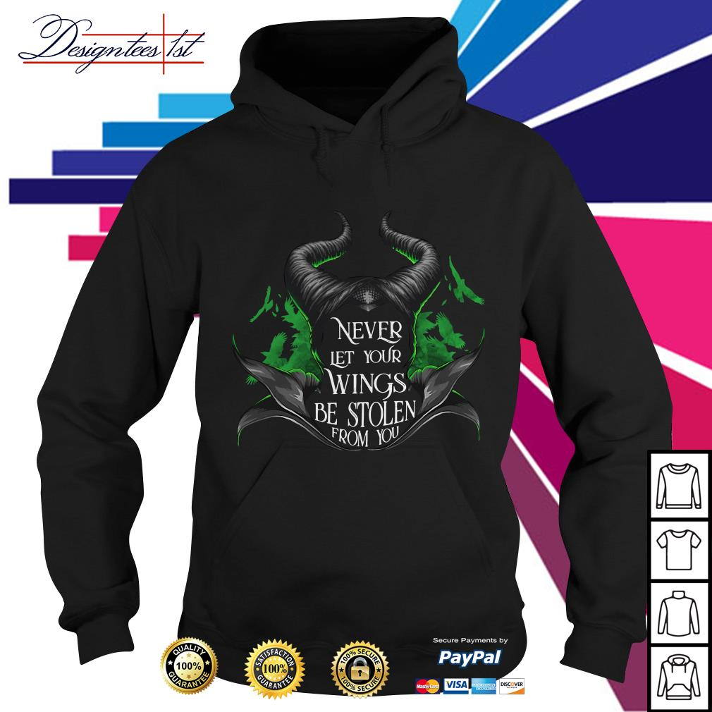 Maleficent never let your wings be stolen from you Hoodie