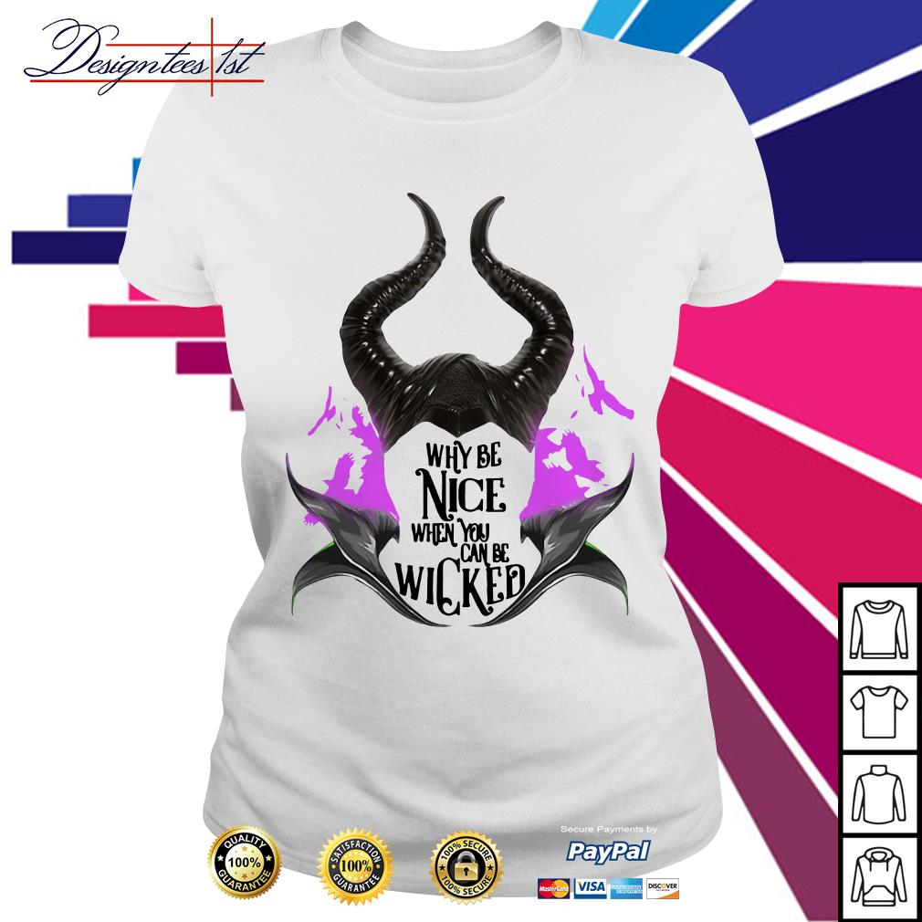 Maleficent why be nice when you can be wicked Ladies Tee