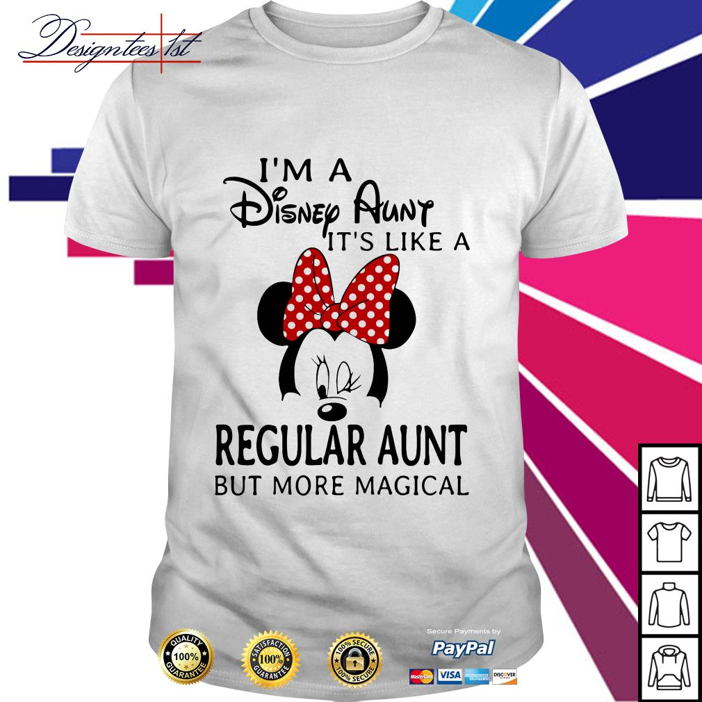 Mickey mouse I'm a Disney Aunt it's like a regular aunt but more magical shirt