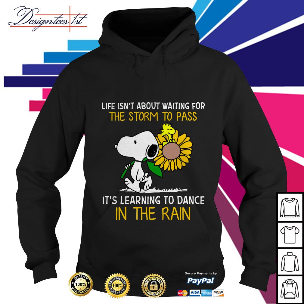 Snoopy and Peanut life isn't about waiting for the storm to pass it's learning to dance in the rain Hoodie
