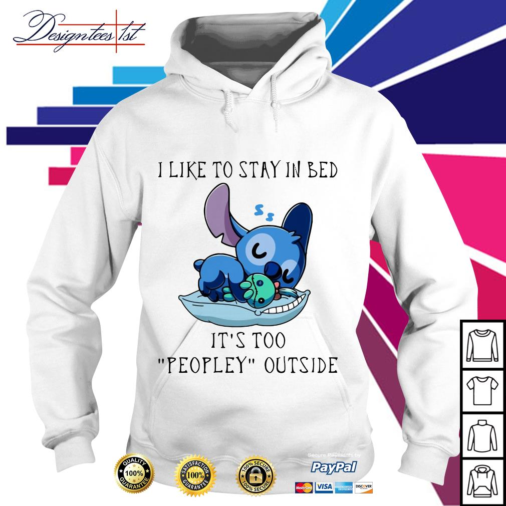 Stitch I like to stay in bed it's too peopley outside Hoodie