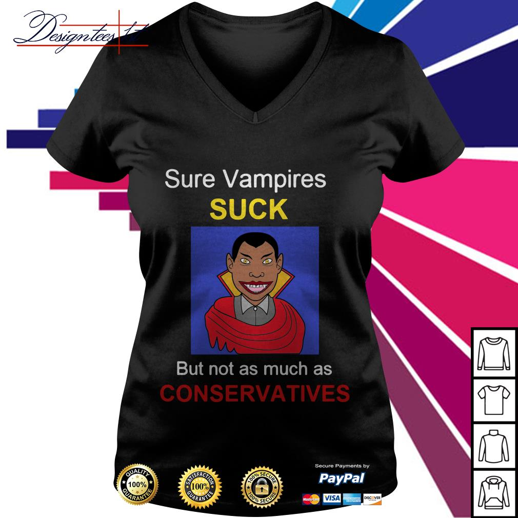 Sure Vampire suck but not as much as Conservatives V-neck T-shirt