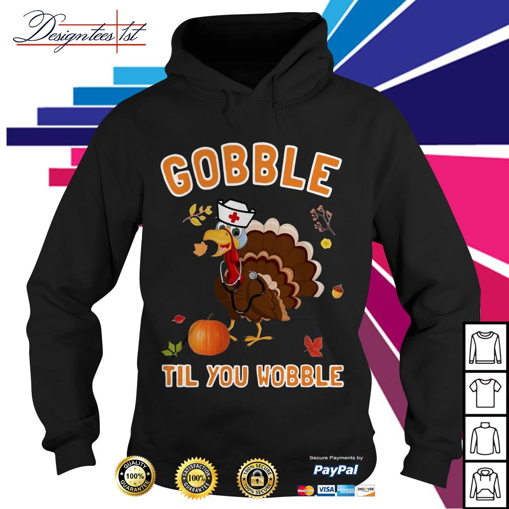 Turkey gobble til you wobble Hoodie