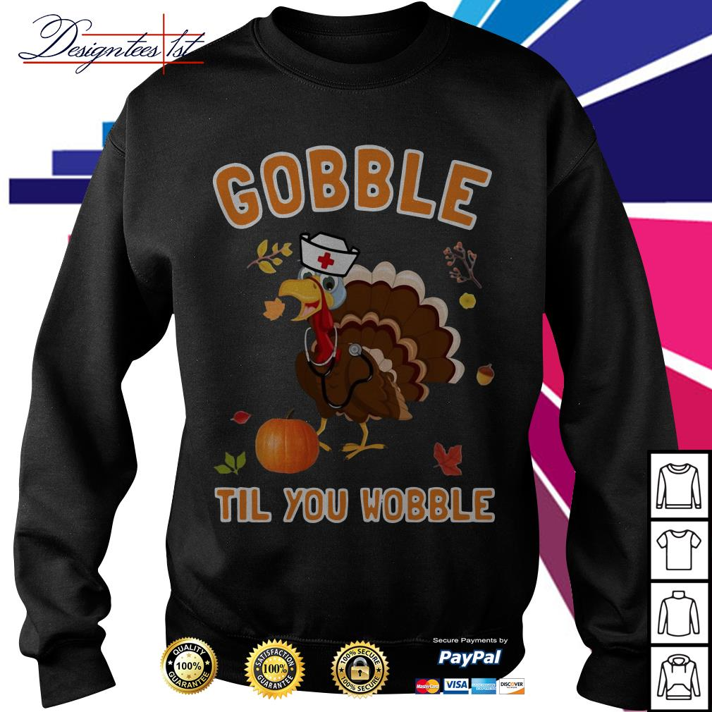 Turkey gobble til you wobble Sweater