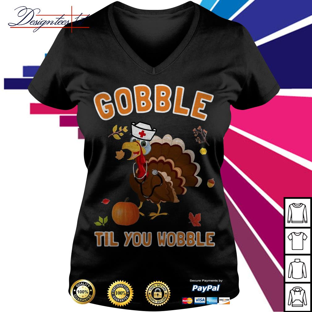 Turkey gobble til you wobble V-neck T-shirt
