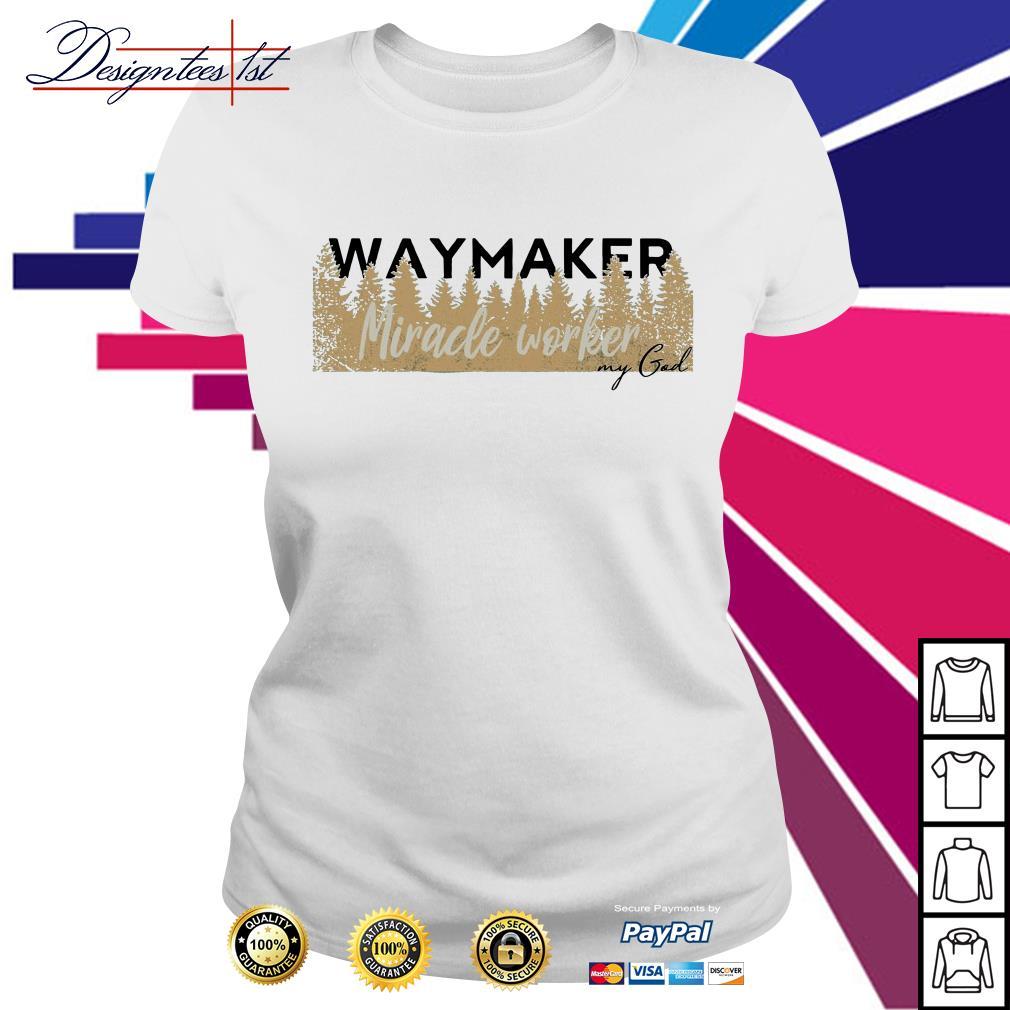 Waymaker Miracle worker my God Ladies Tee