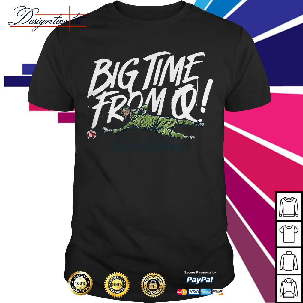 Big time from Quentin Westberg shirt