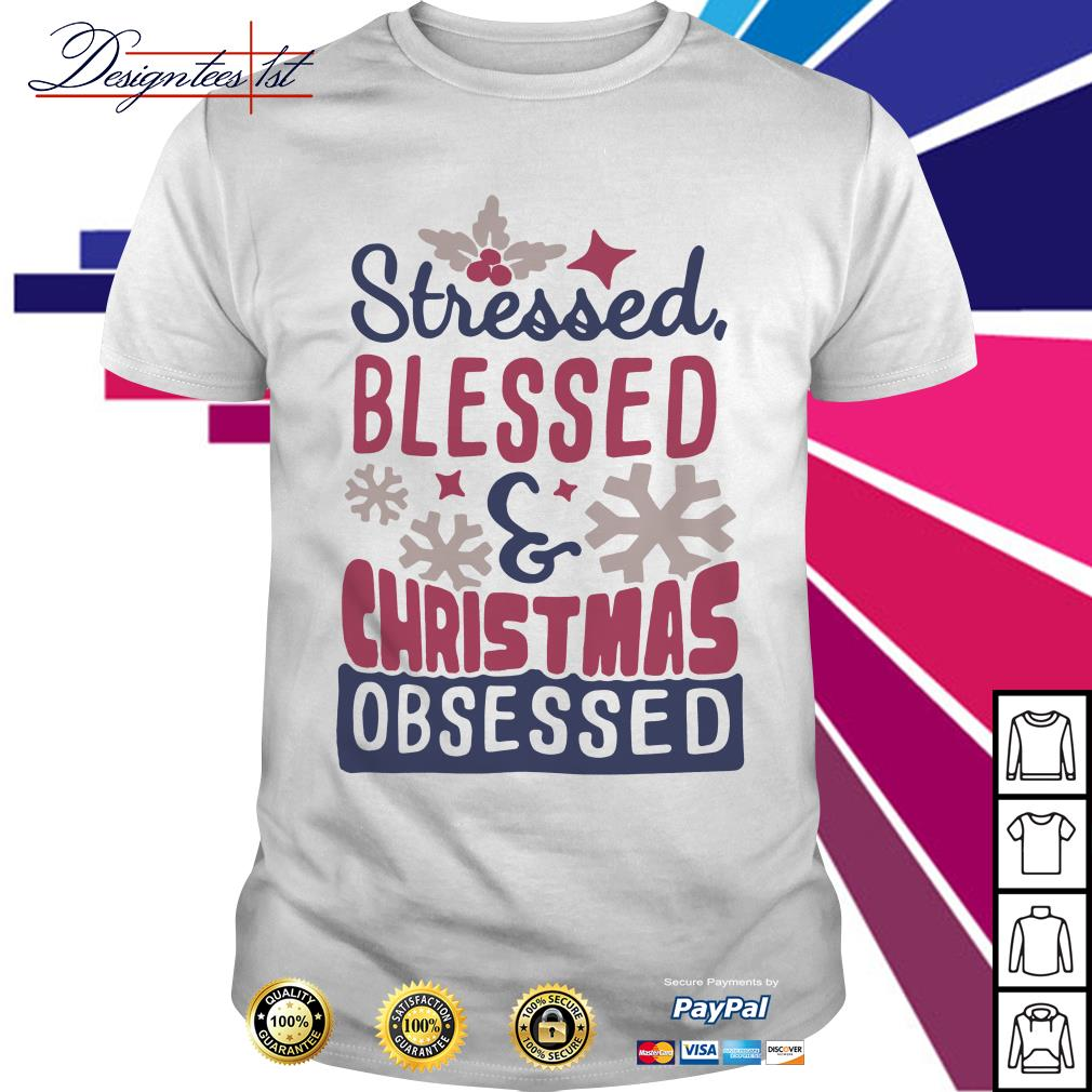 Stressed blessed and Christmas obsessed shirt, sweater