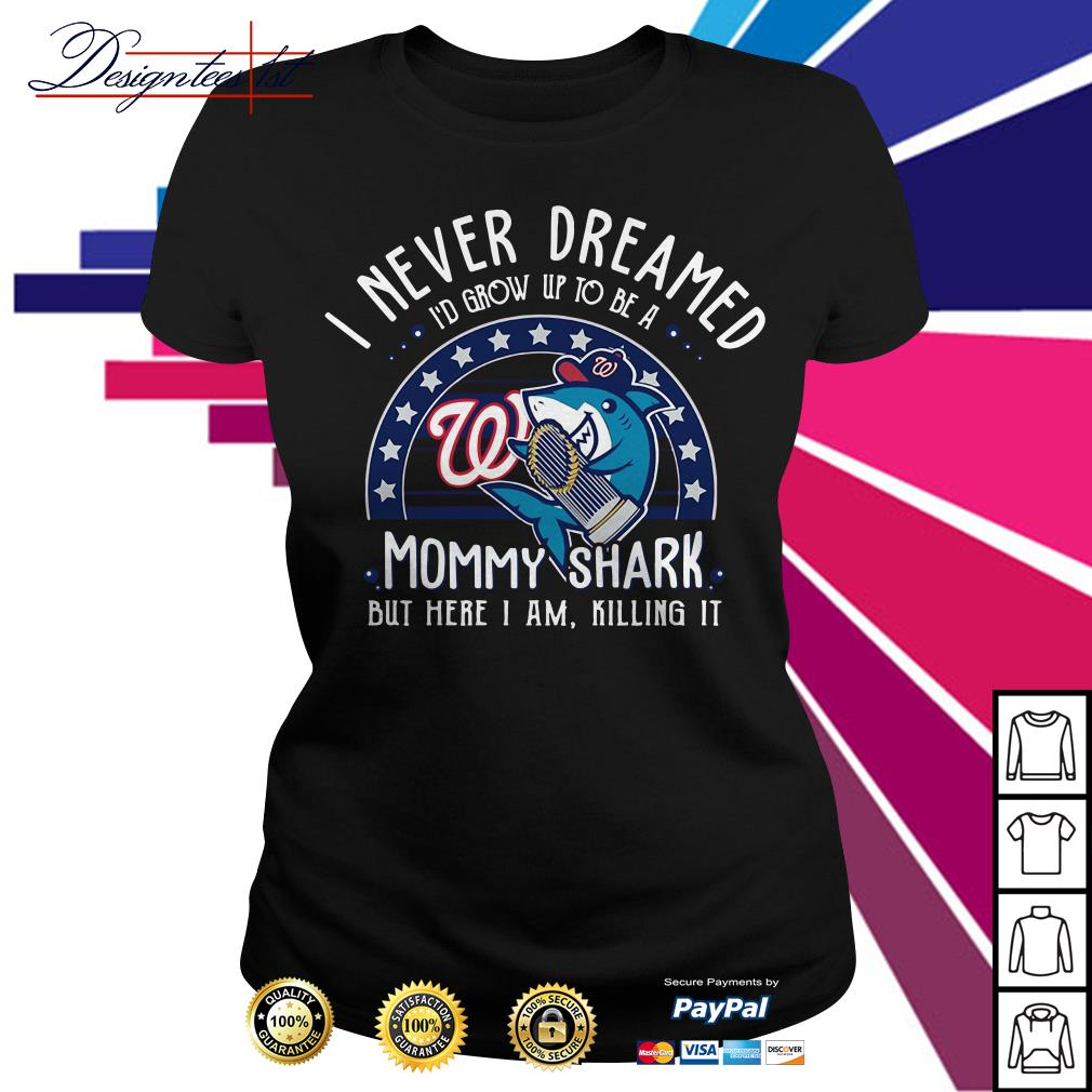 Washington Nationals I never dreamed I'd grow up to be a mommy shark Ladies Tee