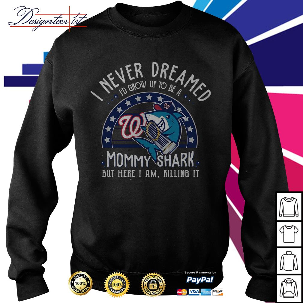 Washington Nationals I never dreamed I'd grow up to be a mommy shark Sweater
