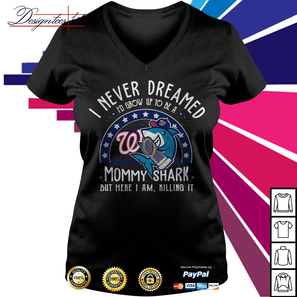 Washington Nationals I never dreamed I'd grow up to be a mommy shark V-neck T-shirt