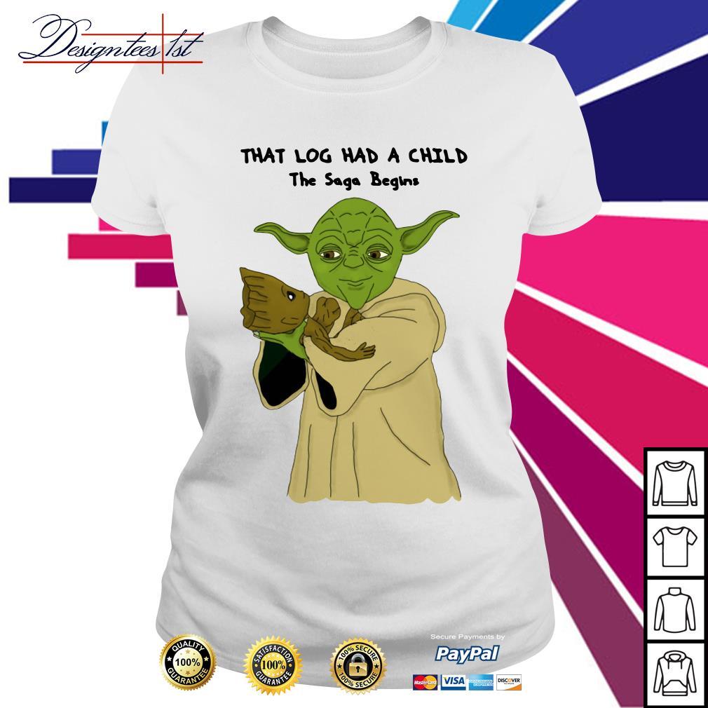 Yoda Groot that log had a child The Saga begins Ladies Tee