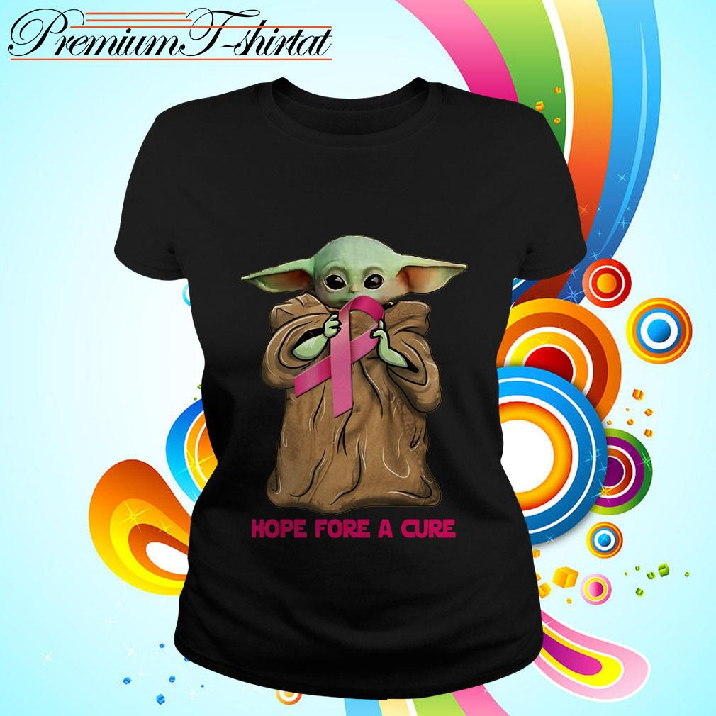 Baby Yoda hug Cancer Awareness hope for a cure Ladies tee
