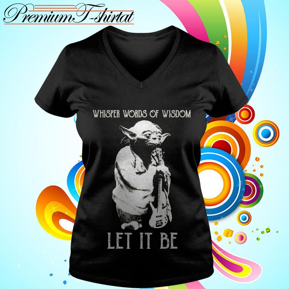 Master Yoda whisper words of wisdom let it be V-neck t-shirt