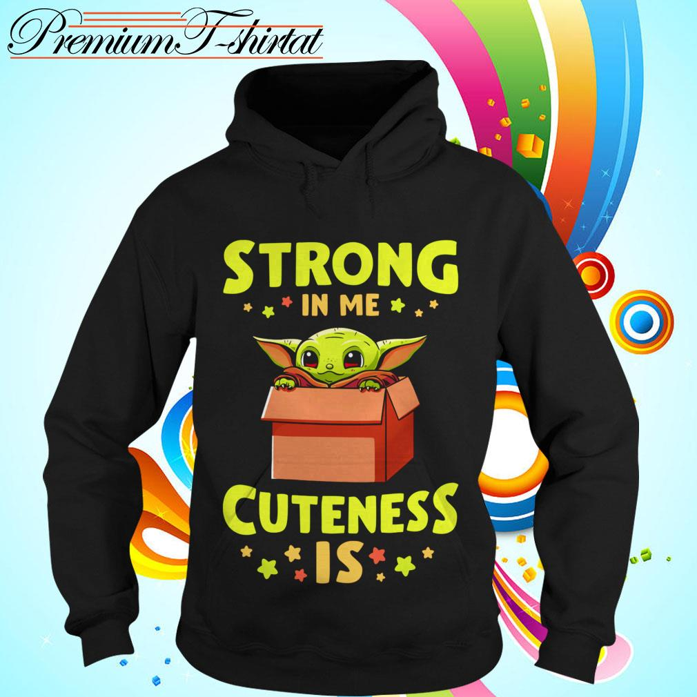 Official Baby Yoda strong in me cuteness is Hoodie