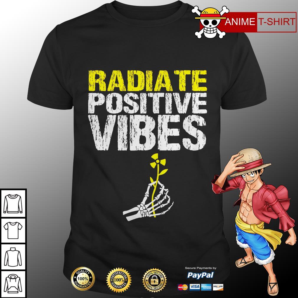 Radiate positive vibes shirt