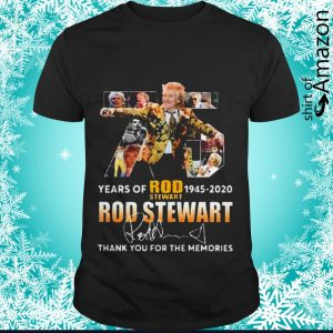 75 Years of Rod Stewart 1945 2020 signature thank you for the memories shirt