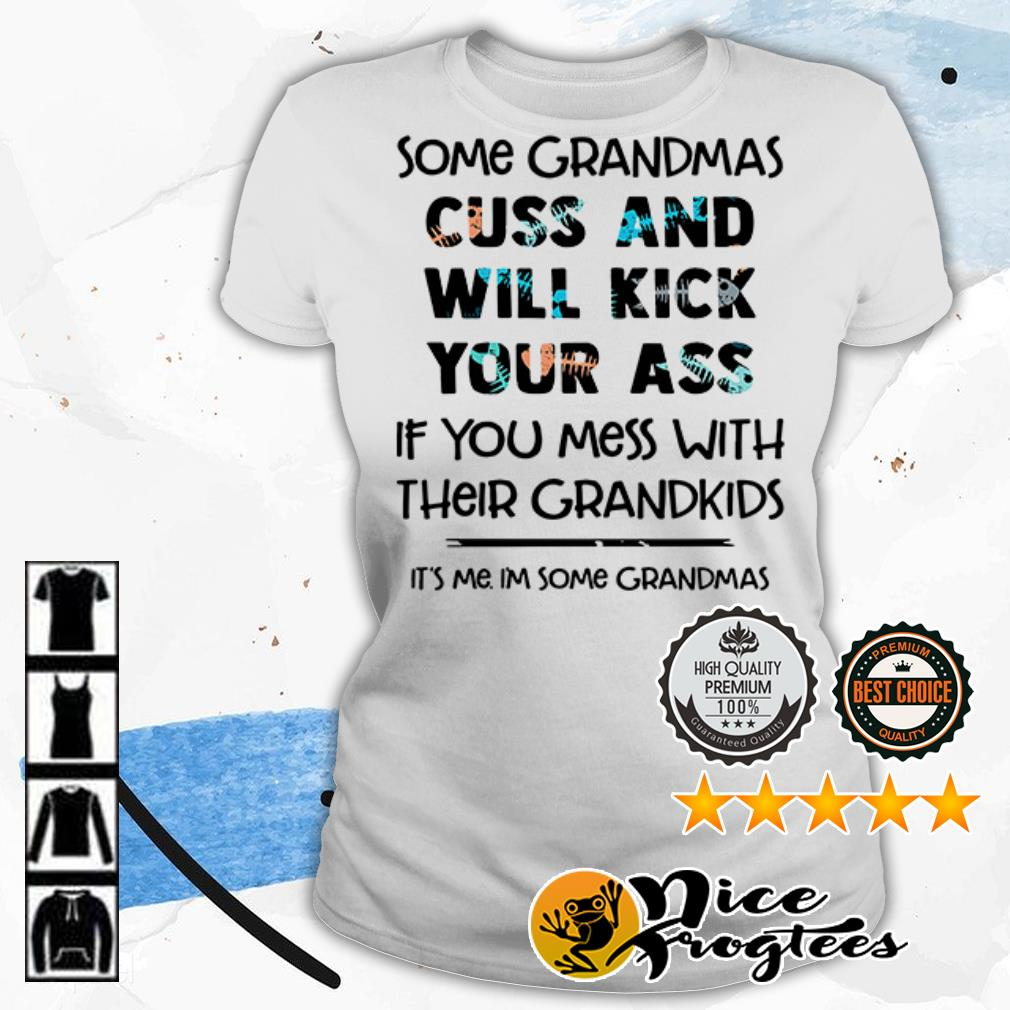Some grandmas cuss and will kick your ass if you mess with their grandkids shirt