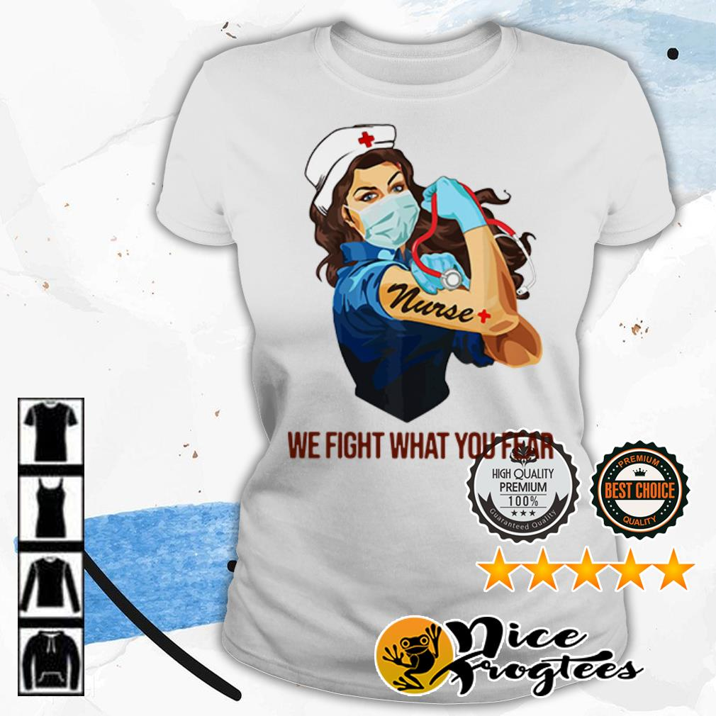 Strong girl tattoo Nurse we fight what you fear shirt
