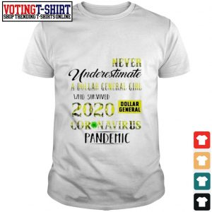 Never underestimate a dollar general girl who survived 2020 Coronavirus pandemic shirt