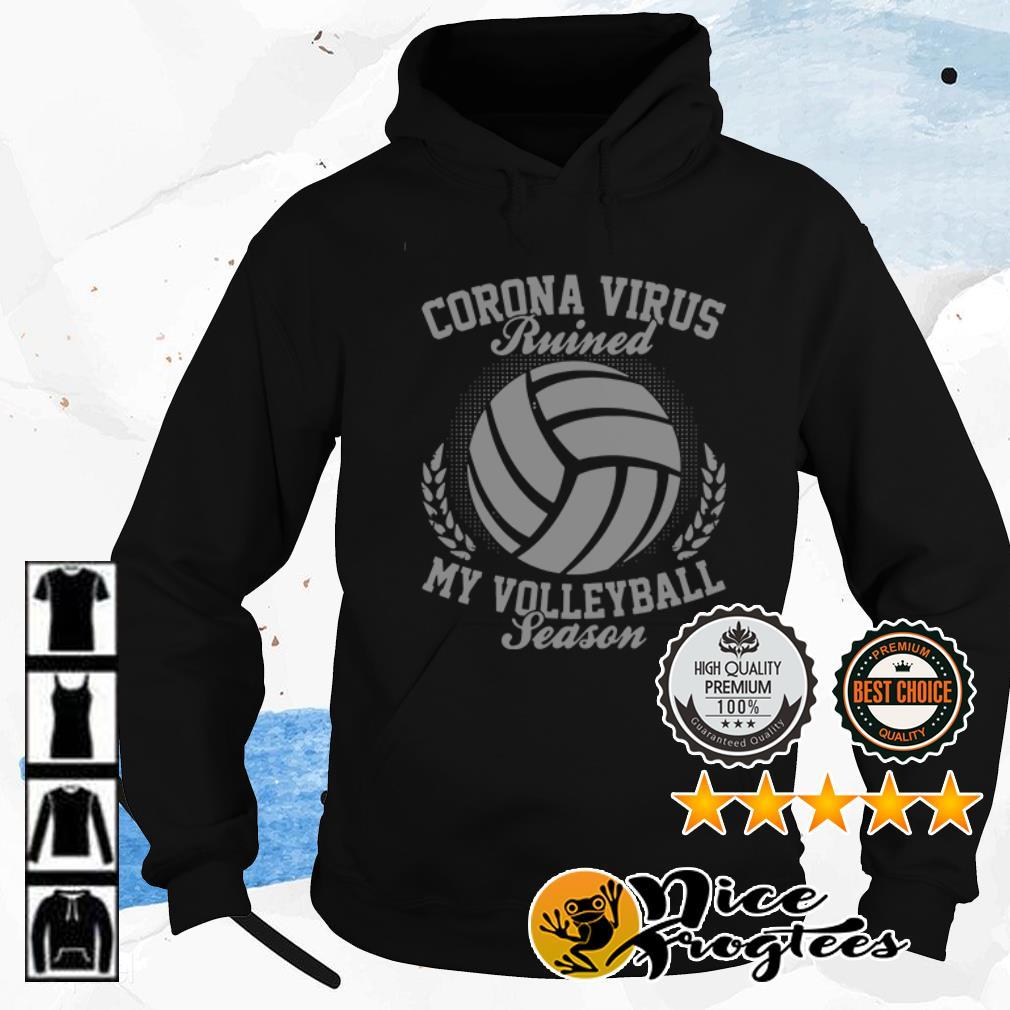 Coronavirus ruined my volleyball season shirt