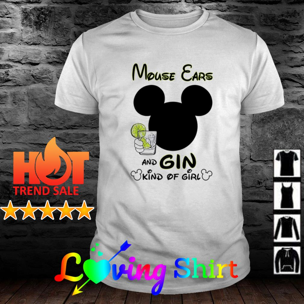 Disney Mouse ears and gin kinds of girl shirt