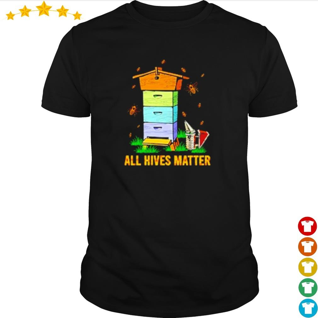 Bees house all Hives Matter shirt