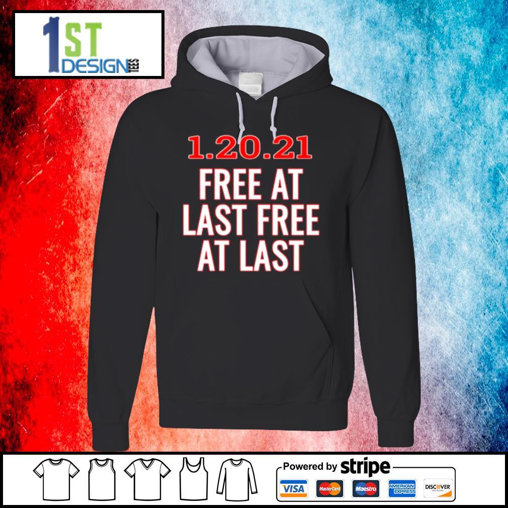 1.20.21 free at last free at last s hoodie