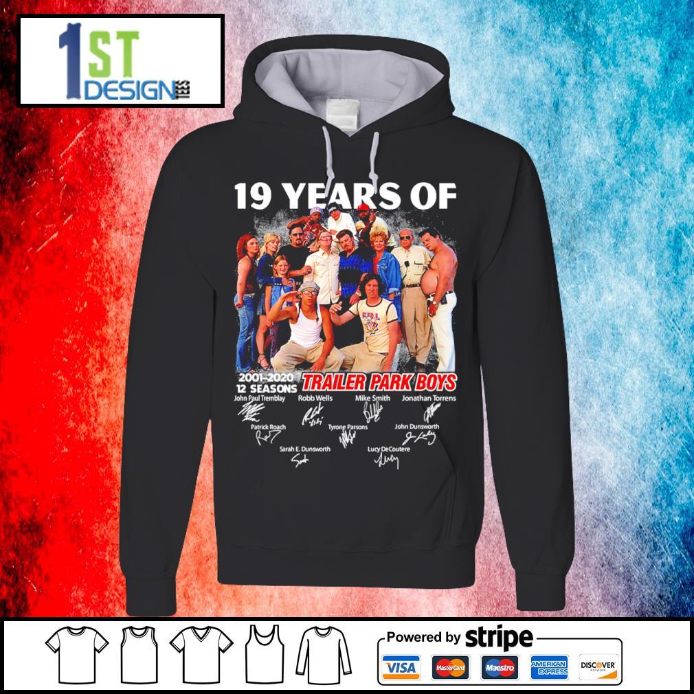 19 years of Trailer Park Boys 2001 2020 12 seasons signature s hoodie