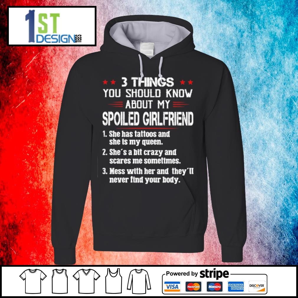 3 things you should know about my spoiled girlfriend s hoodie