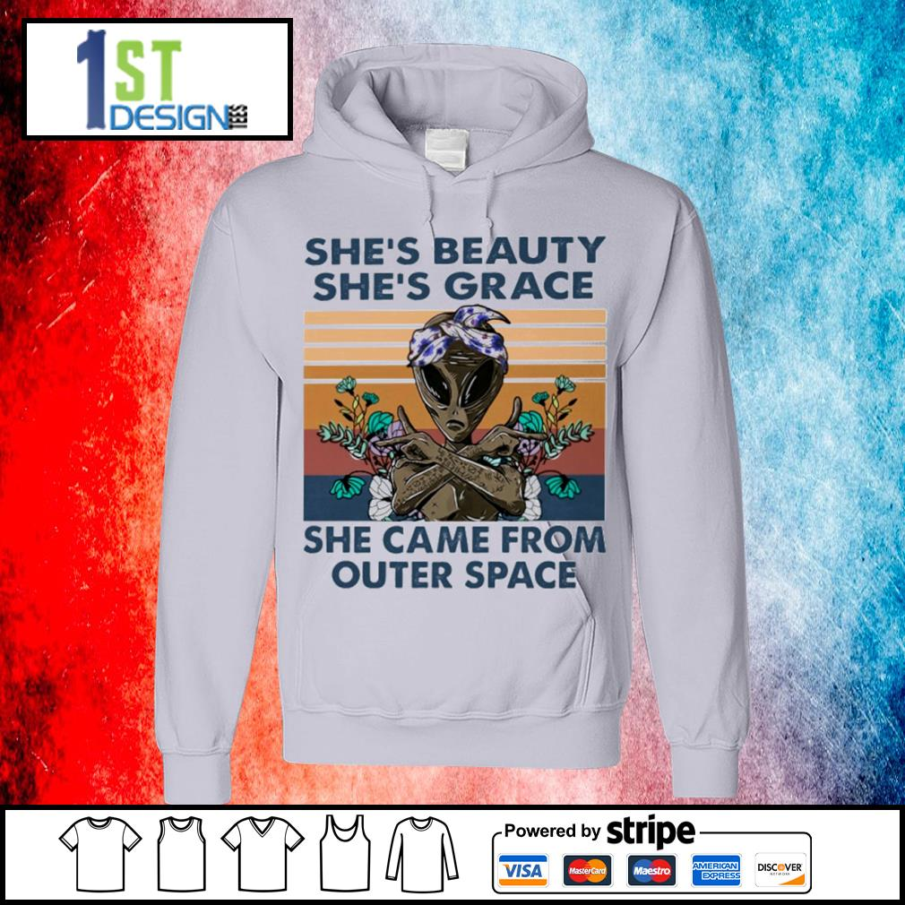 Alien she_s beauty she's grace she came from outer space vintage s hoodie