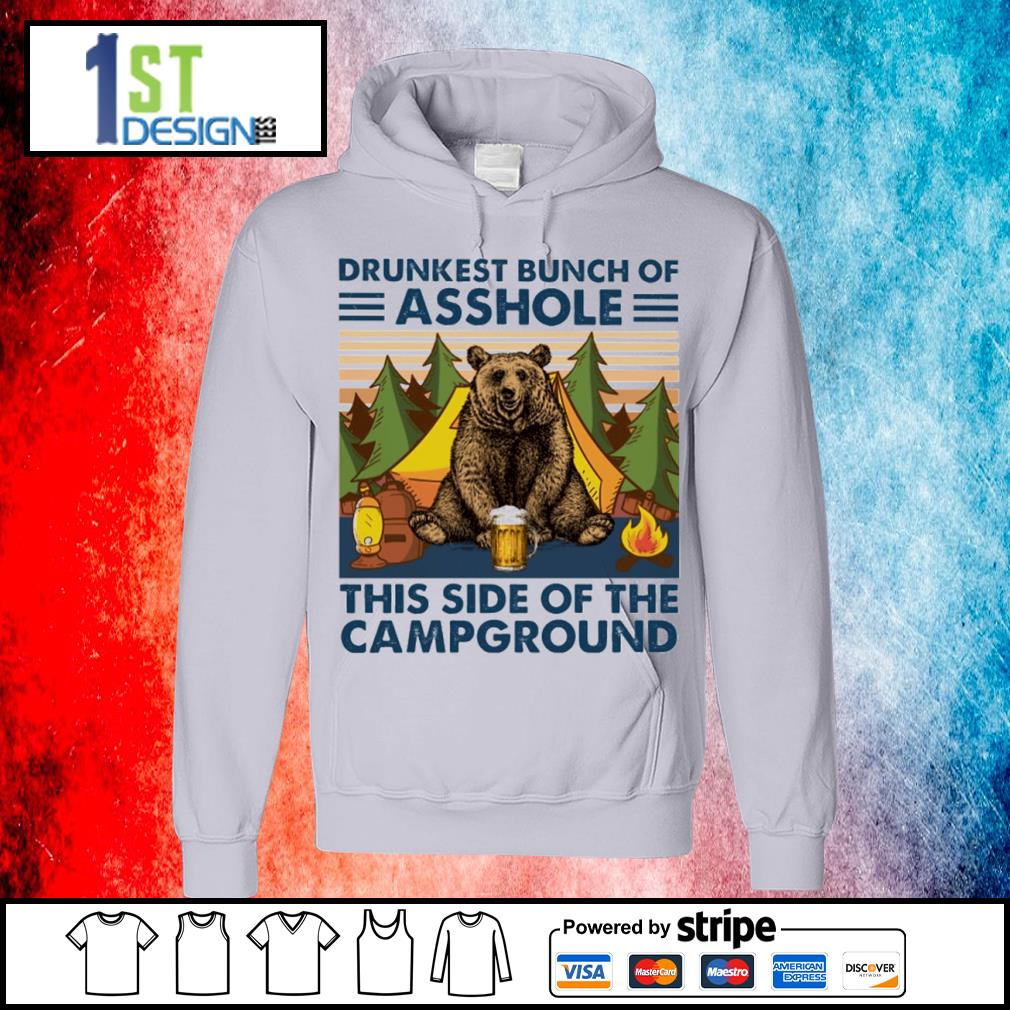Bear drink beer drunkest bunch of asshole this side of the campground vintage s hoodie